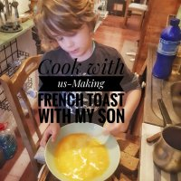 Cook with us-making french toast with my son