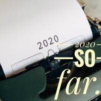 2020 So far...